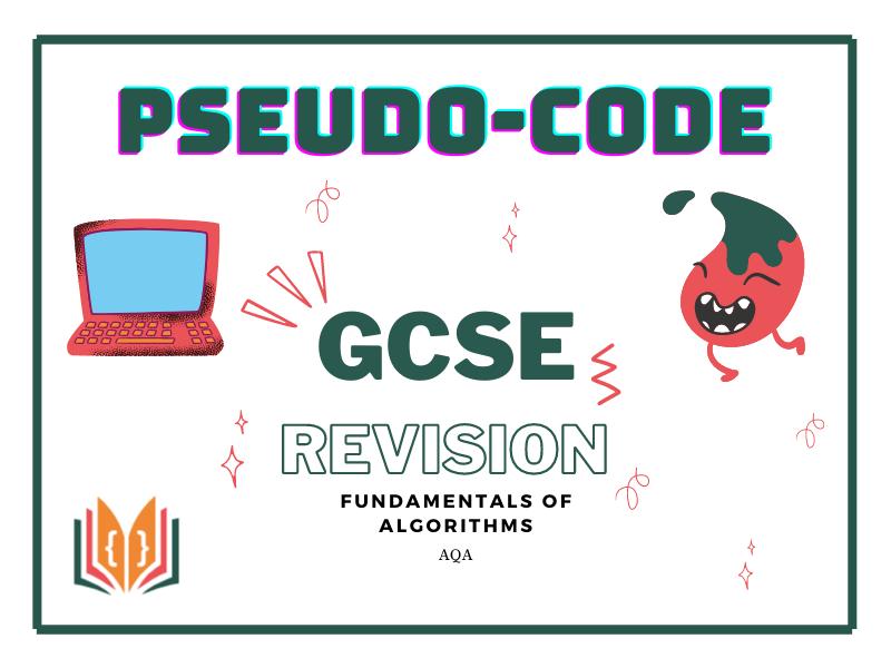 Representing Algorithms Pseudo-code Revision GCSE
