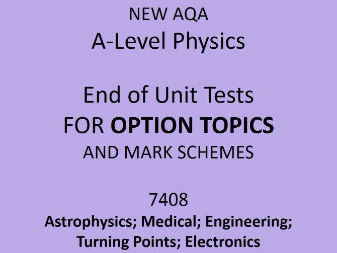 AQA A Level Physics - End of Topic Option Units Tests 7408