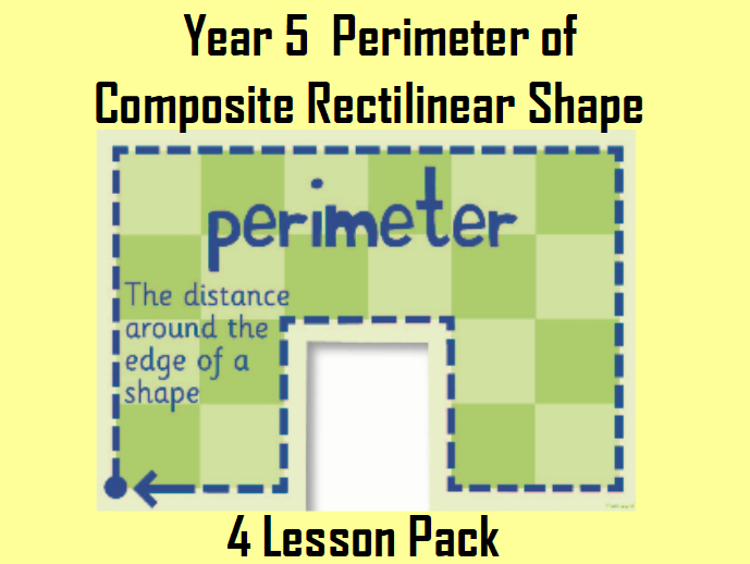 Perimeter of Composite Rectilinear Shape  Lesson Pack-4 Lessons plans, presentations and resources!