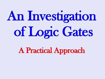 An Investigation of Logic Gates