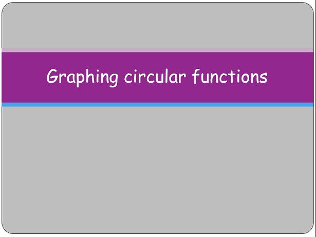 Graphs of sine, cosine and tangent functions (circular functions)