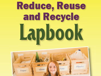 Reduce, Reuse, & Recycle Lapbook