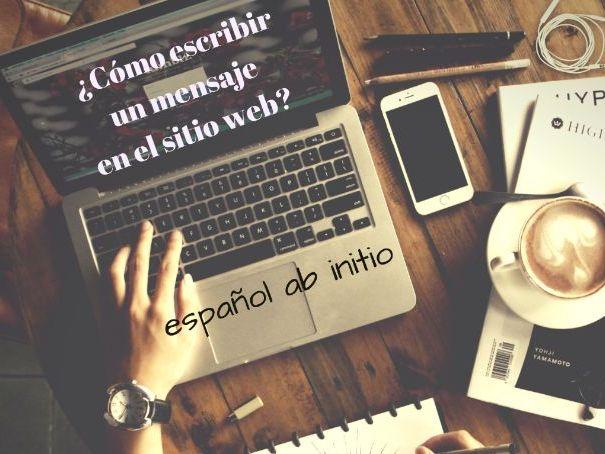 Español ab initio cómo escribir un mensaje en el sitio web. How to write a message on a website