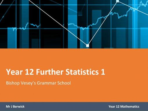 Year 12 Further statistics 1 notes  (new specification)