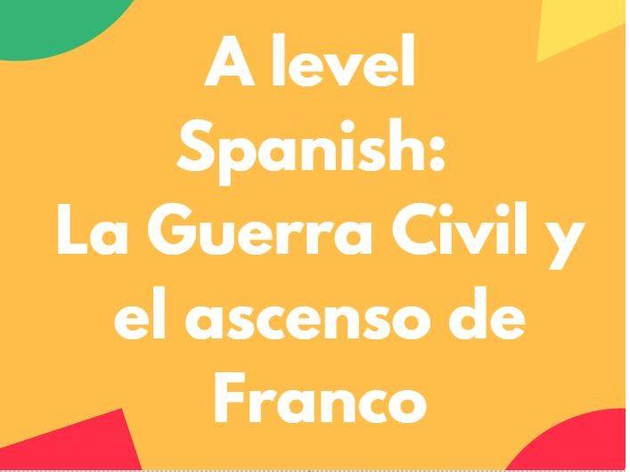 A Level Spanish: La Guerra Civil y el Ascenso de Franco (the  Spanish civil war)