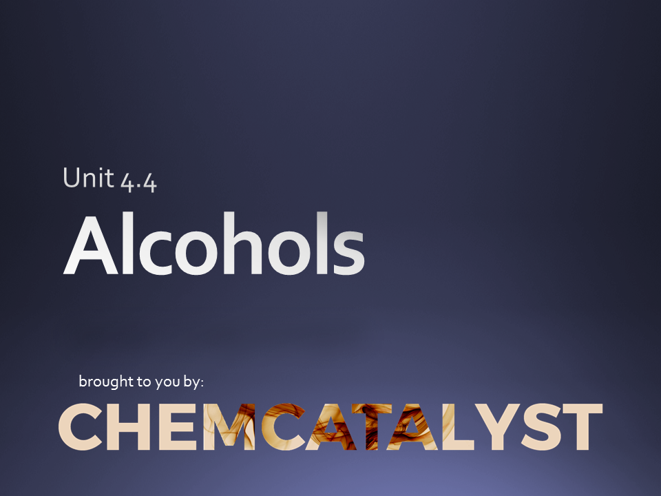 CIE – AS Chemistry – Unit 4.4 'Alcohols'
