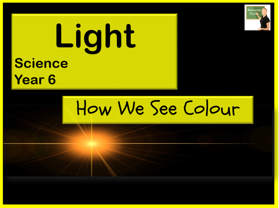 Science- Light- How we see colour- Year 6