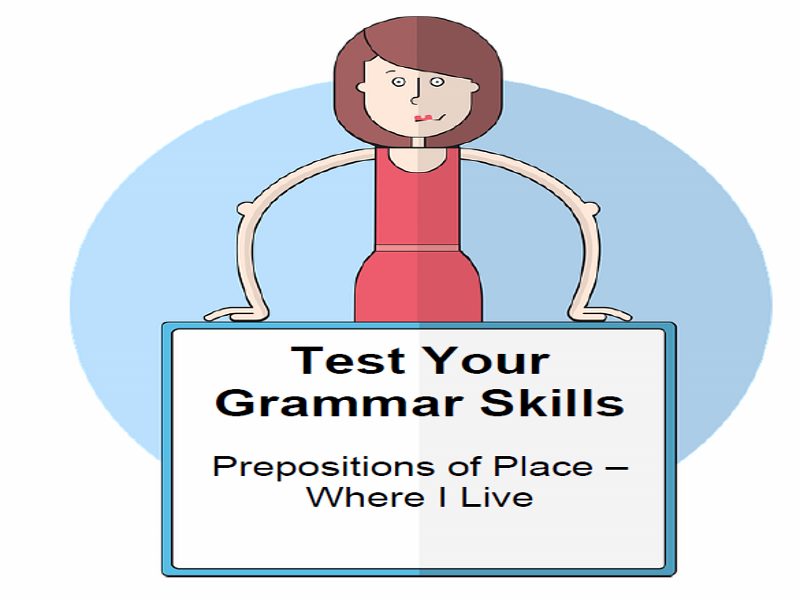 Test Your Grammar Skills Prepositions of Place – Where I Live