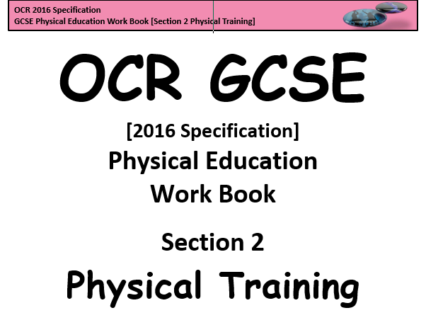 GCSE Physical Education (2016 OCR Specification) Section 2 [Physical Training] Work Book