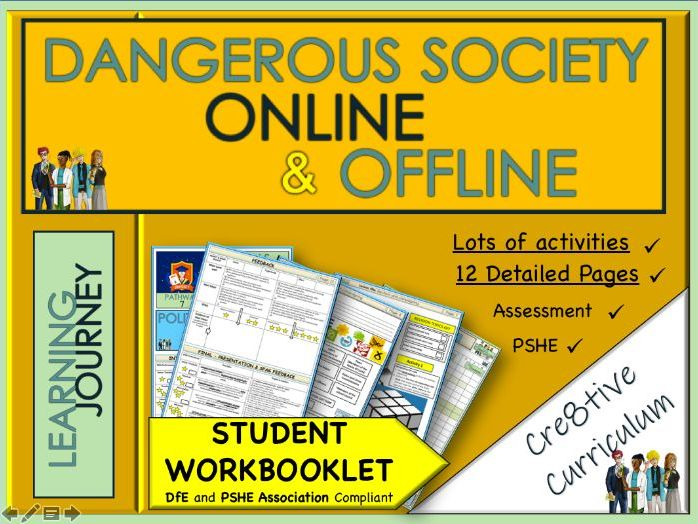 Dangerous Society Online and Offline