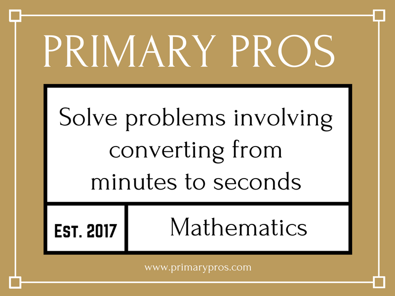 Solve problems involving converting from minutes to seconds