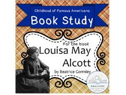 Book Study: Louisa May Alcott by Gormley (Childhood of Famous Americans)