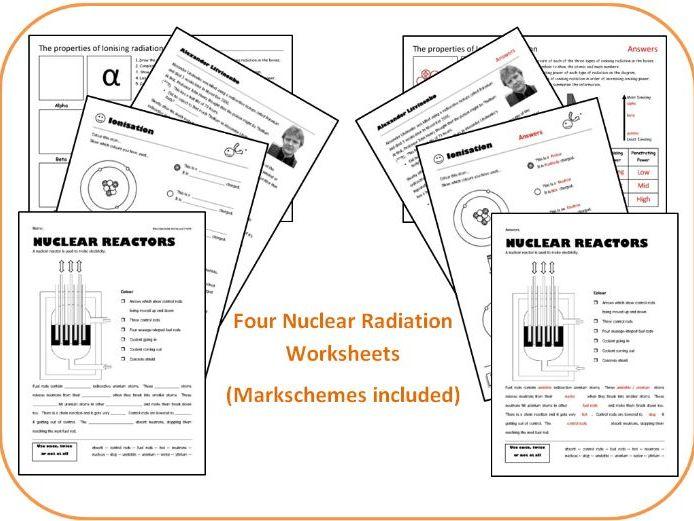 Ionising Radiation, Nuclear Reactors and Litvinenko (4 GCSE worksheets).