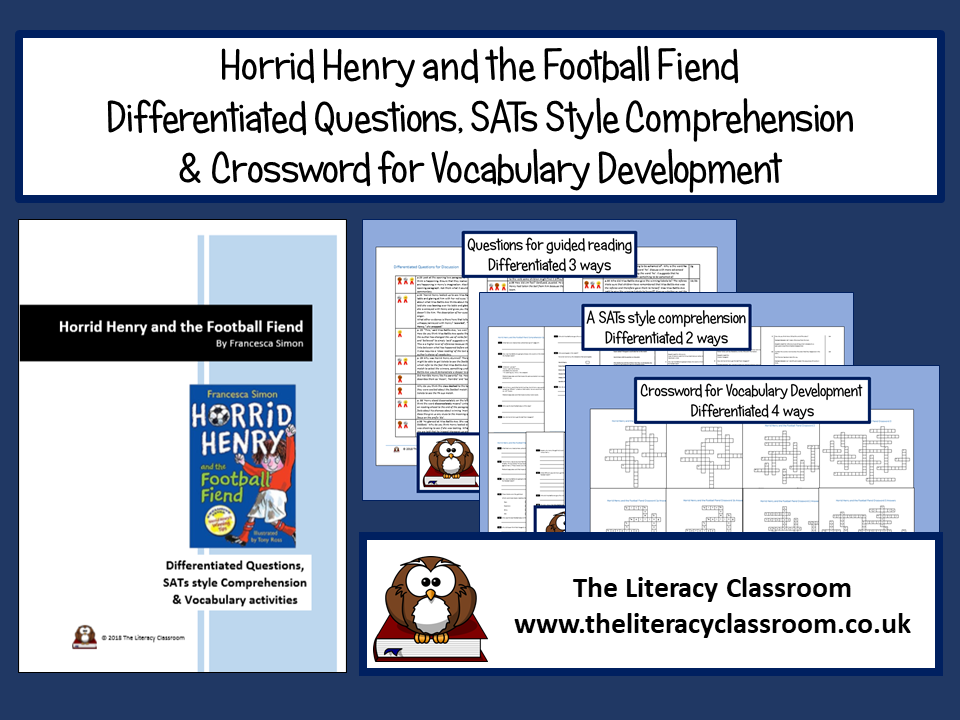 Horrid Henry and the Football Fiend - Guided Reading, SATs style Comprehension, Vocab (with answers)