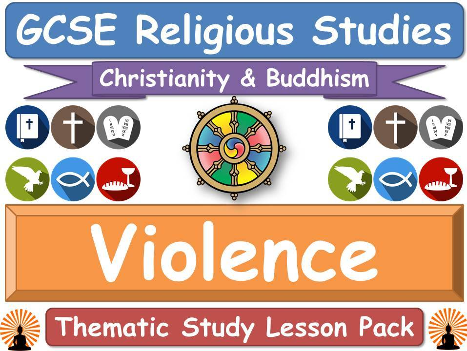Violence & War  - Buddhism & Christianity (GCSE Lesson Pack) [Religious Studies]