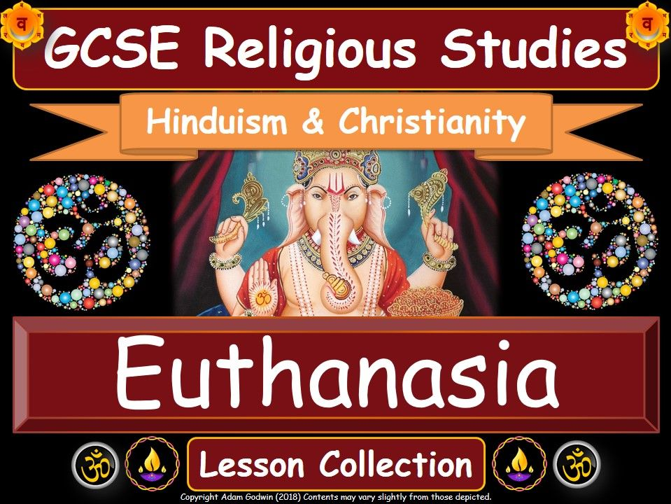 Euthanasia - Hinduism & Christianity (GCSE Lesson Pack)