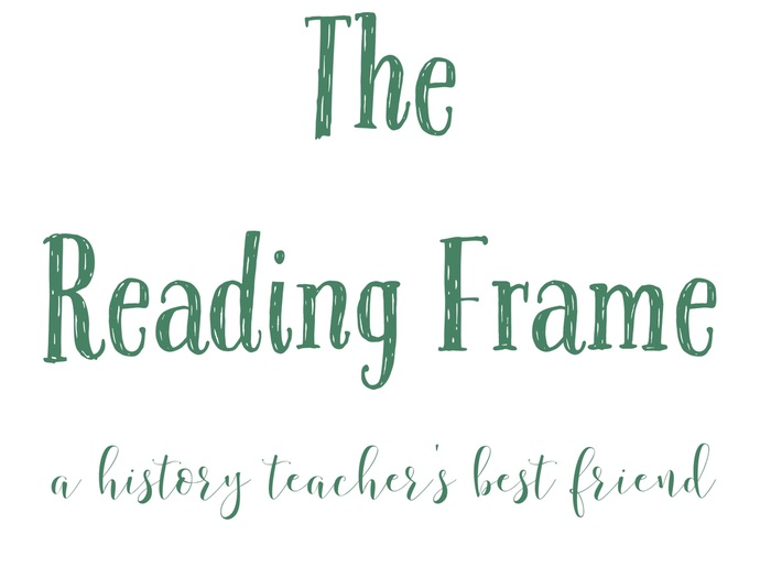 The Reading Frame - A History Teacher's Best Friend
