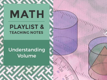 Understanding Volume - Playlist and Teaching Notes