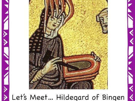 Women in History: Hildegard of Bingen(Middle Ages)
