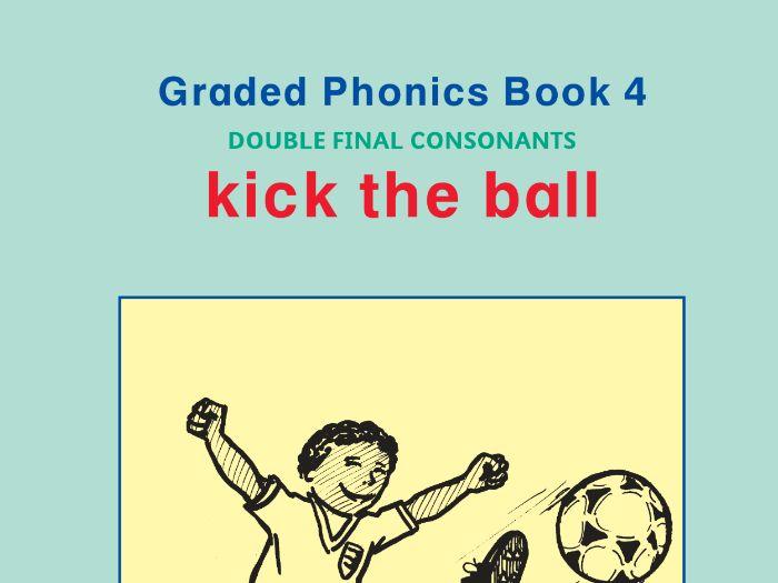 PHONICS BOOK 4 KICK THE BALL