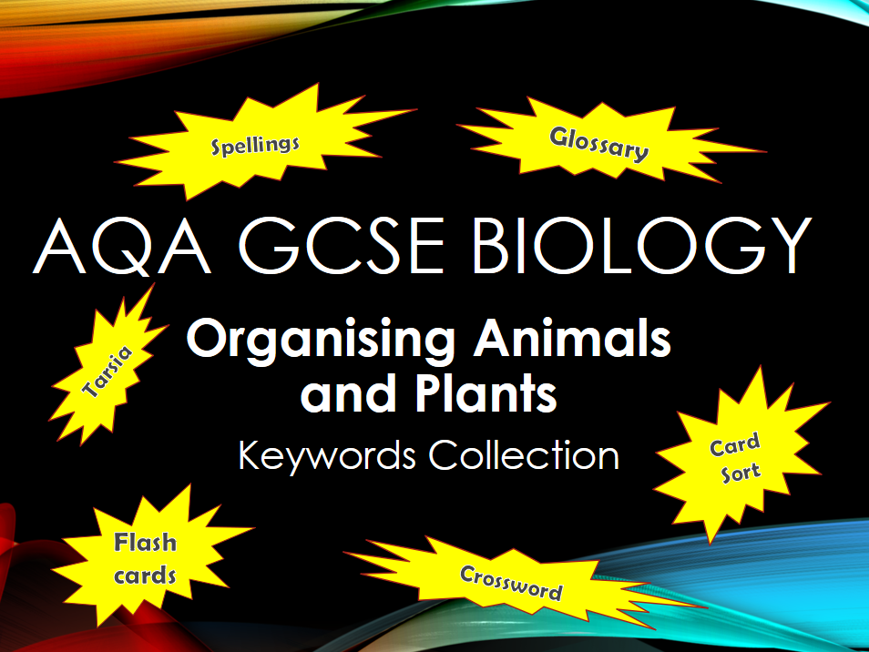 AQA GCSE Biology - B4 - Organising Animals and Plants Keyword Collection