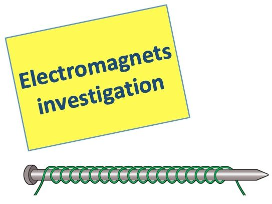 Electromagnets & Investigation