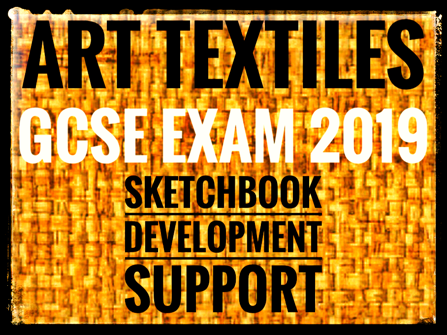Textiles Art Exam Component 2 2019. Step by step sketchbook guide.