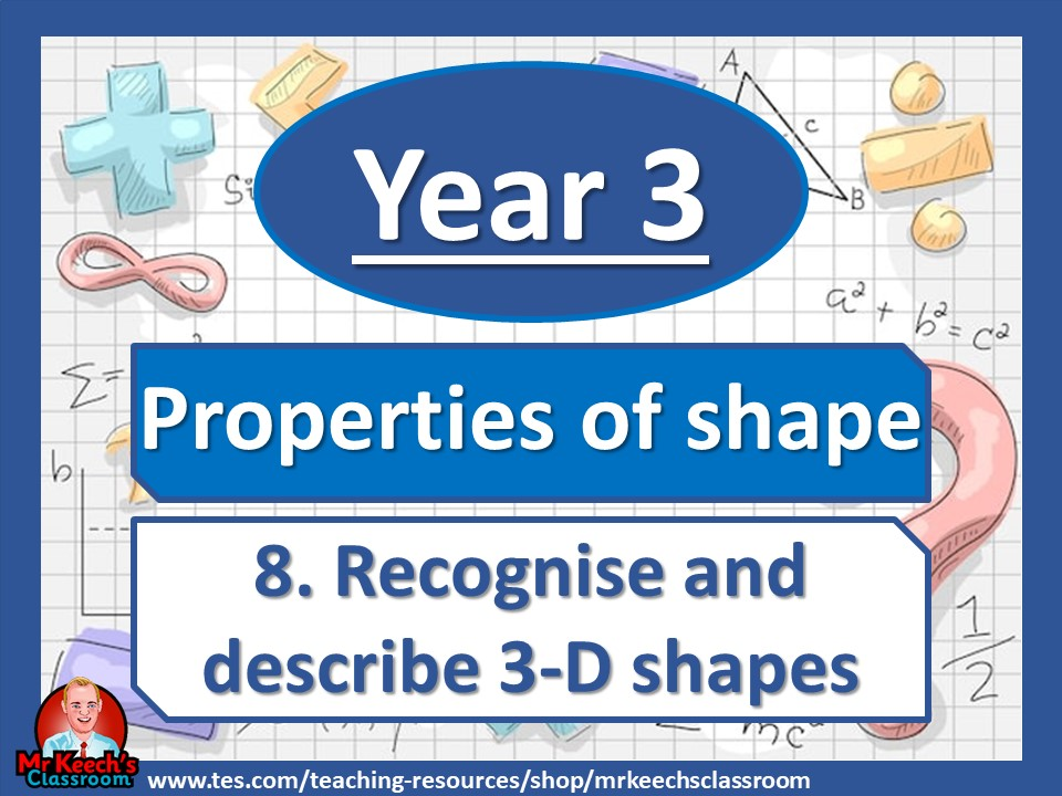 Year 3 - Properties of Shape - Recognise and describe 3-D shapes - White Rose Maths