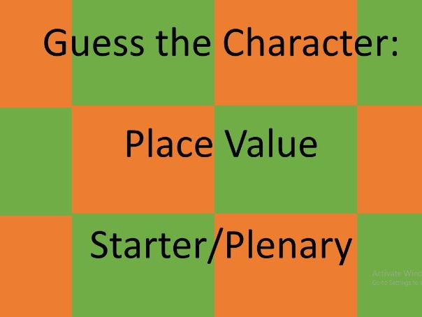 Place Value Guess the Character Starter/Plenary Activity