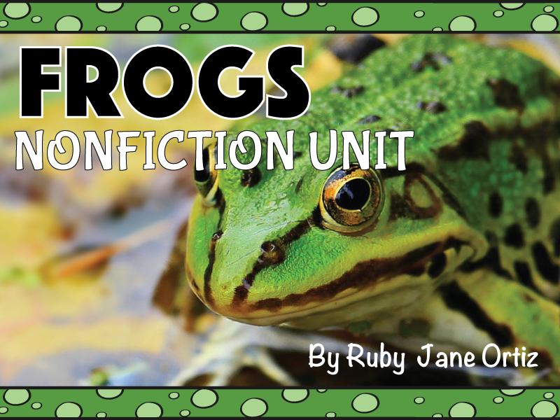 Frog Nonfiction Unit