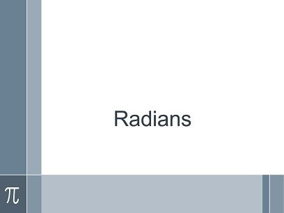 Radians, measure of angles