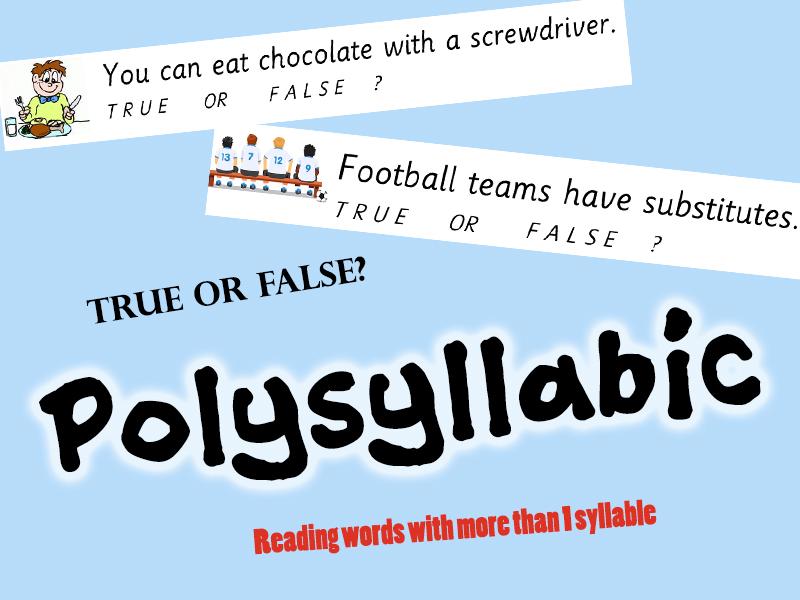 Polysyllabic Sentences - True or False?