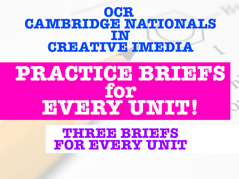 OCR Cambridge Nationals in Creative iMedia - Practice Briefs for every unit!