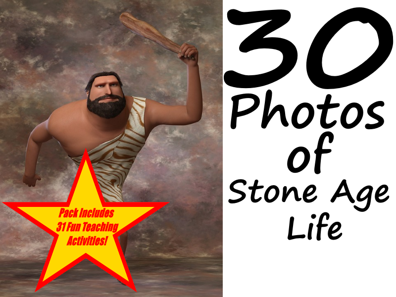 30 Photos Of Life in the Stone Age  + 31 different teaching ideas about how to use this resource