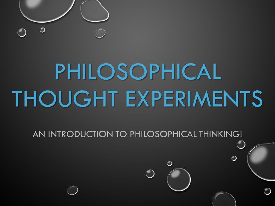 Philosophical Thought Experiments