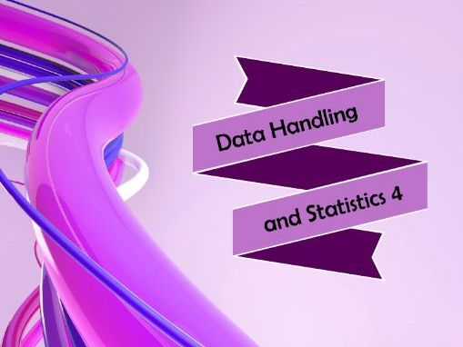 Data Handling and Statistics 4