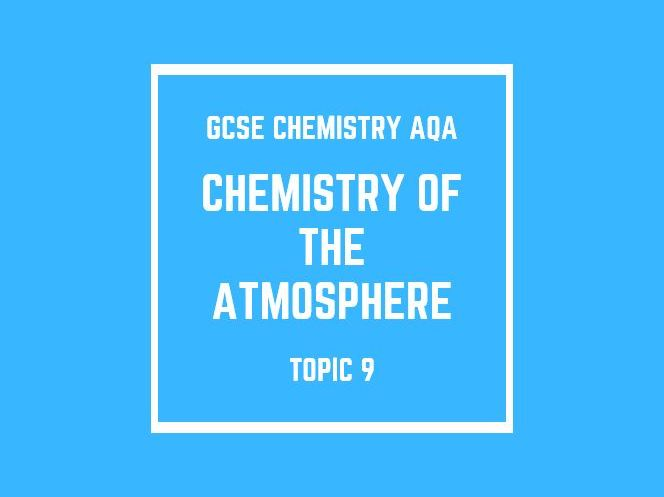 GCSE Chemistry AQA Topic 9: Chemistry of the Earth's Atmosphere