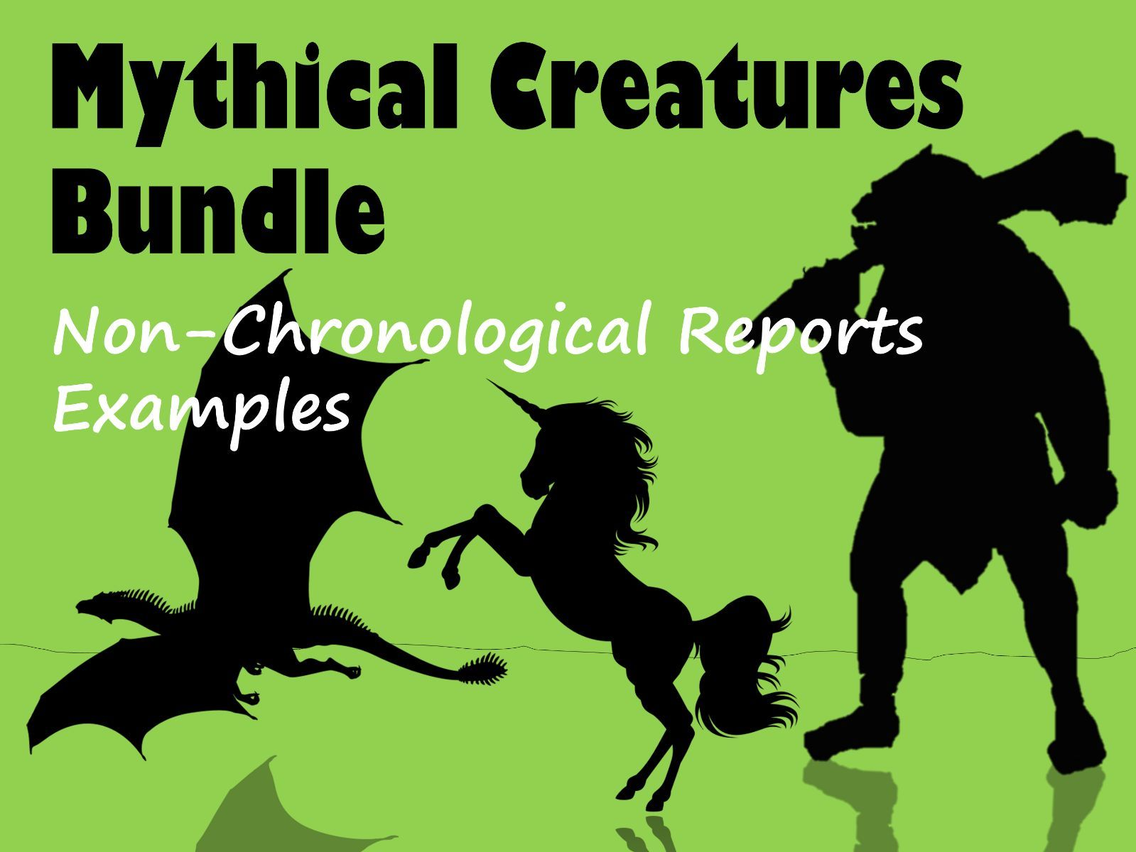 Mythical Creatures Example Non-Chronological Report BUNDLE