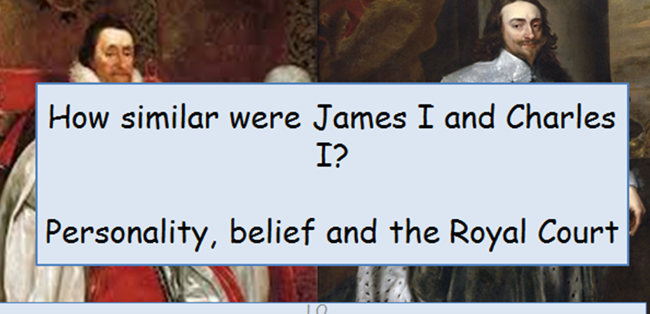 KS5 - James I and Charles I - Belief, Personality and the Royal Courts
