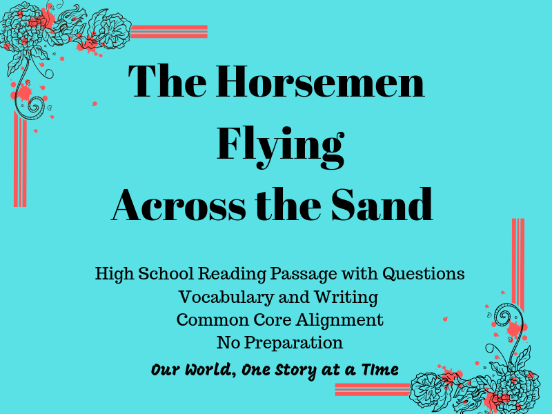 Secondary Reading Comprehension: Horsemen Flying Across the Sand