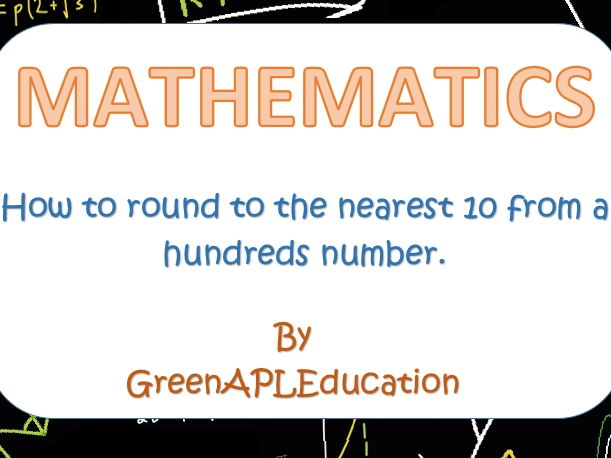 Maths: Rounding to the nearest ten with hundreds numbers