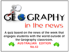 Geography in the News Quiz - AUSTRALIAN EDITION - No.43   2017