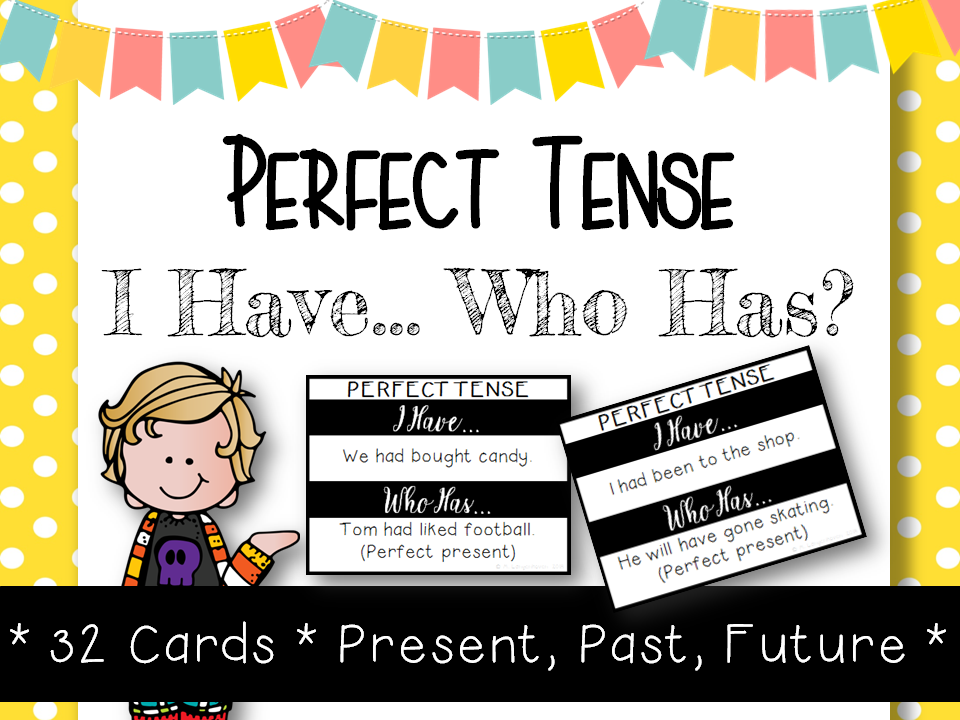 Perfect Tense (I Have... Who Has?)