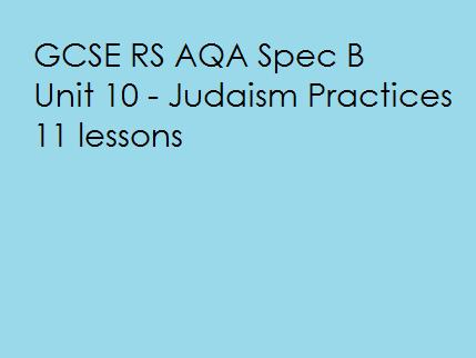 GCSE RS AQA Spec B - Unit 10 - Judaism Practices