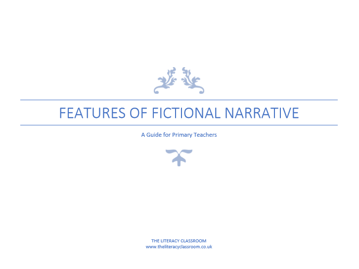 Features of Fictional Narrative: A Guide for Teachers