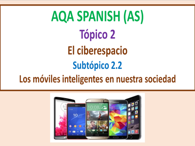 New AQA A level El ciberespacio - Los moviles inteligentes en nuestra sociedad
