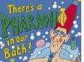 There`s a Pharoah in our Bath  Bundle