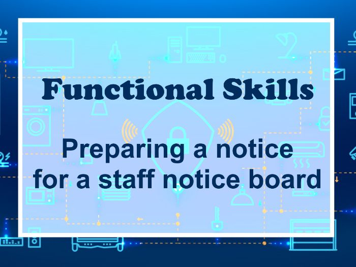Functional Skills ICT Level 1: Preparing a notice for a noticeboard