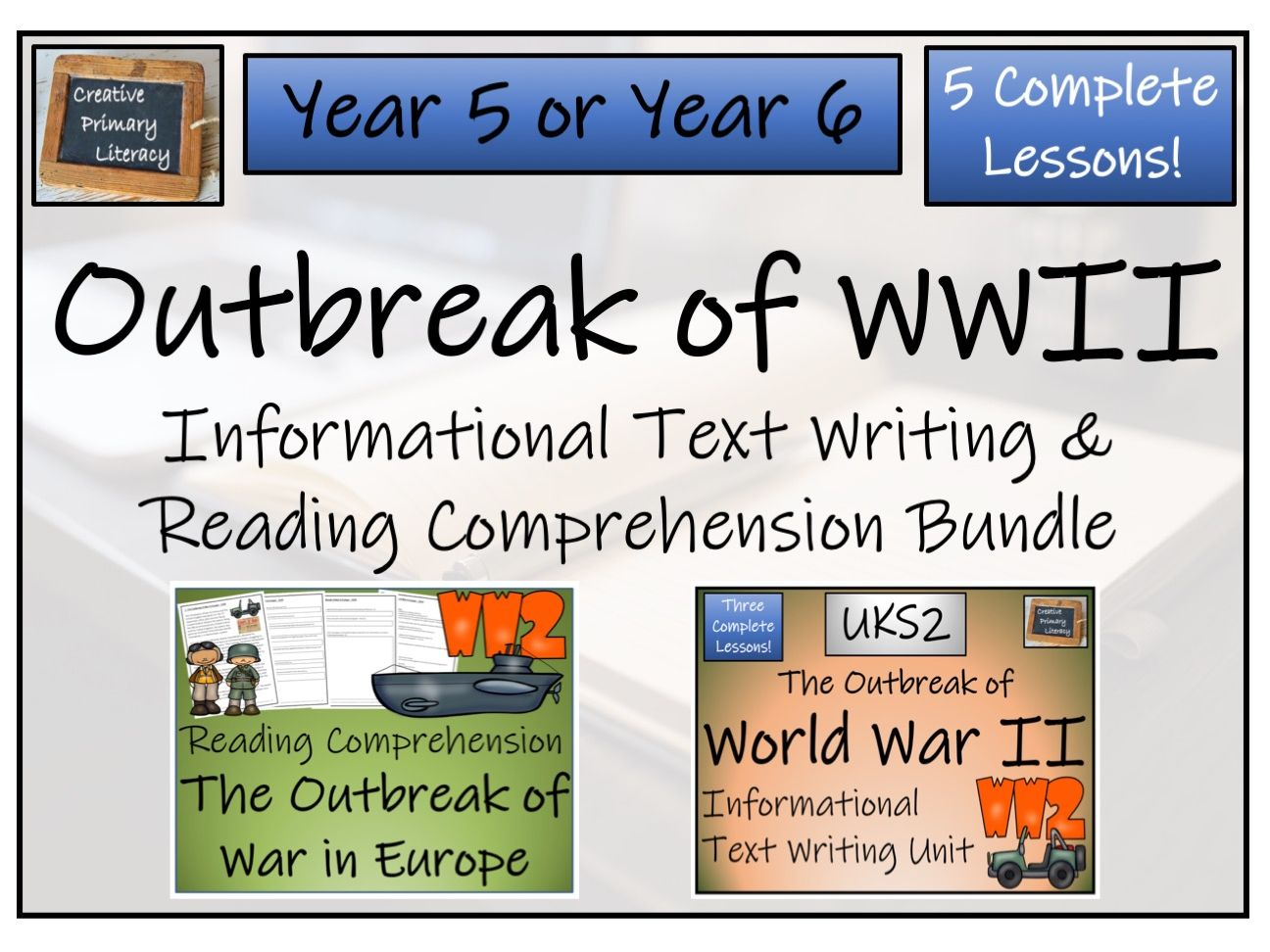 UKS2 Outbreak of World War II Reading Comprehension & Informational Text Writing Unit Bundle
