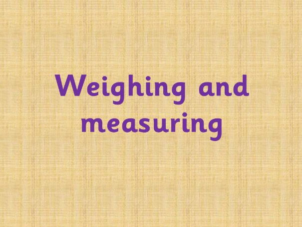 Measuring and weighing challenges